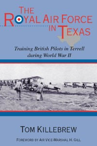 Tom Killebrew's book: The Royal Air Force in Texas