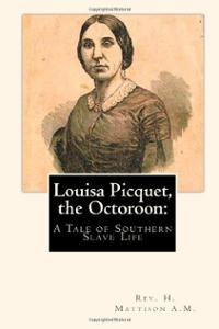 Louisa Picquet the Octoroon